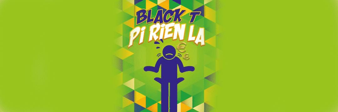 """Black-T sort """"Pi Rien La"""" suite à une fuite"""