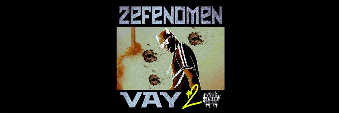Deux ans après le premier morceau, Zefenomen sort VAY #2