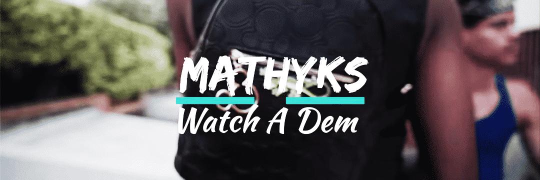 """Mathyks réalise le clip de son titre """"Watch A Dem"""""""
