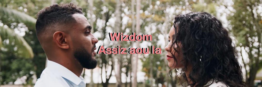 """Wizdom nous parle de l'amour véritable avec """"Assiz aou la"""""""