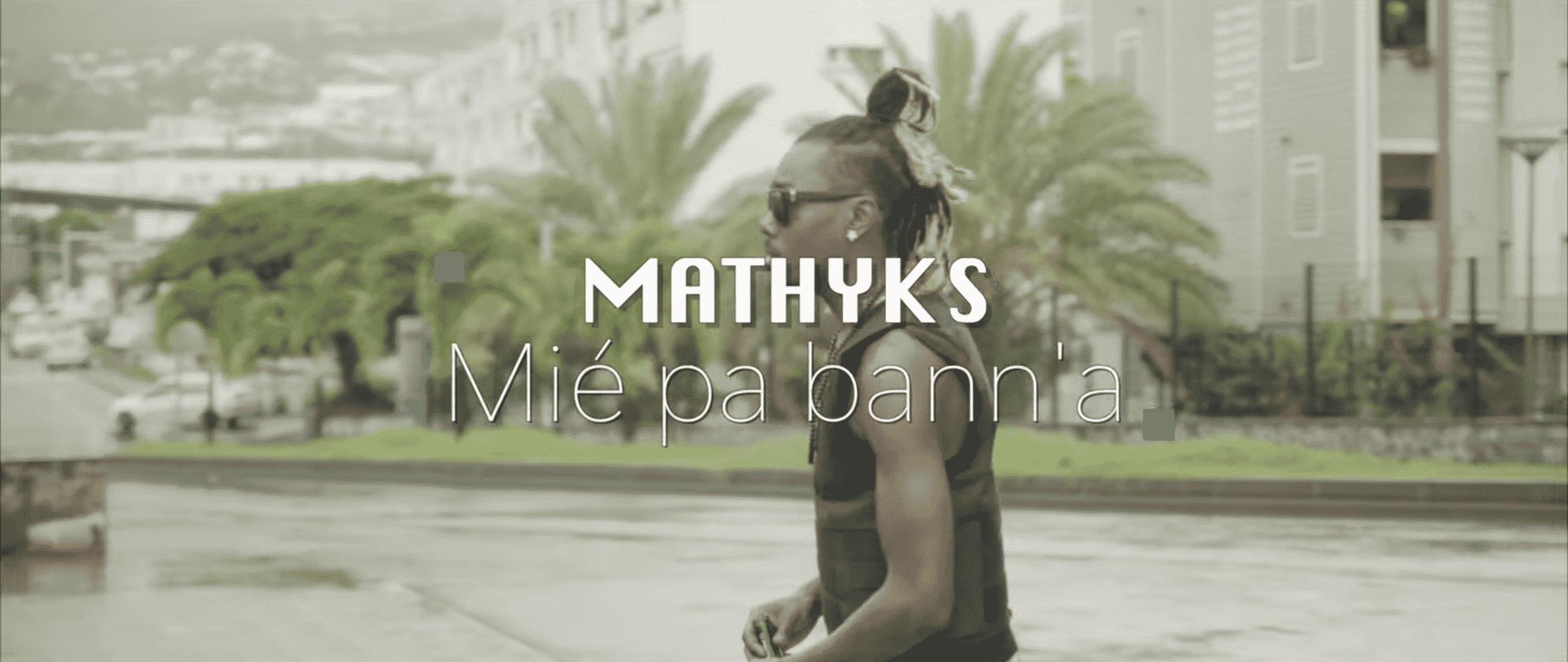 """MATHYKS se singularise de la scène locale sur """"Mié pa bann'a"""""""