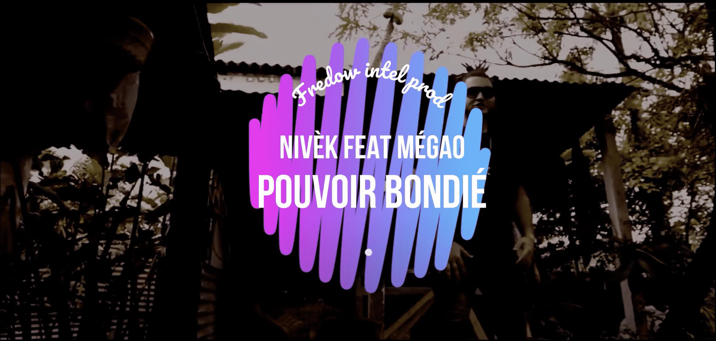 """Nivèk et Megao nous rappellent le 'Pouvoir Bondié"""""""