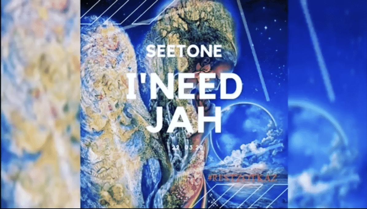 """Seetone dévoile le début d'un morceau très positif 'INeedJah"""""""
