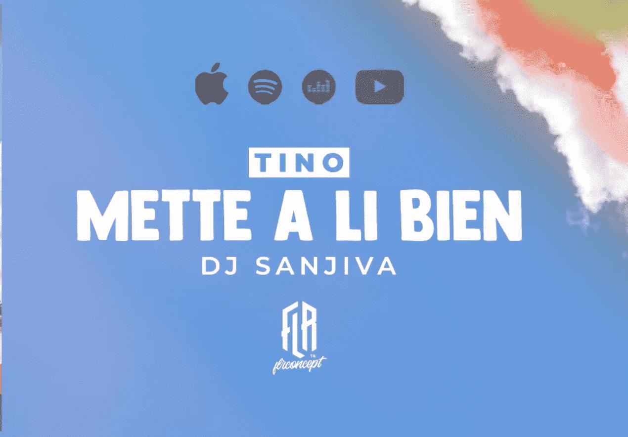 "Tino et Dj Sanjiva se retrouvent pour ""Mette A Li Bien"""