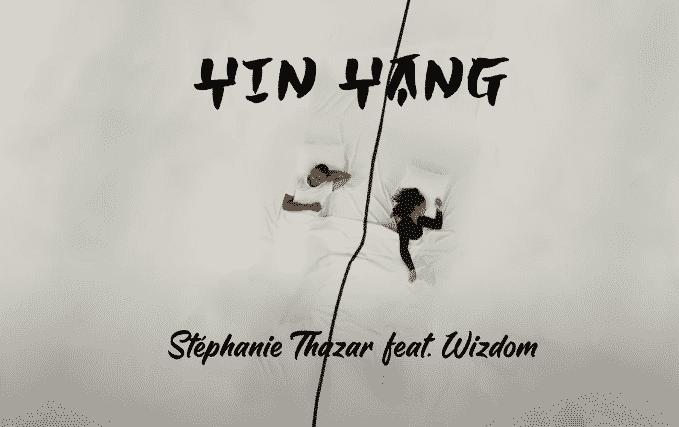 """Stéphanie Thazar et Wizdom se complètent sur """"Yin Yang"""""""