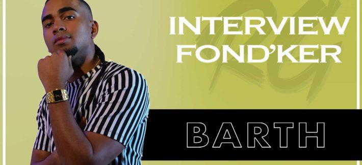 BARTH | Interview FONDKER – 13 ans de Carrière, Toulou, Album Petit Grand, Carrière Nationale