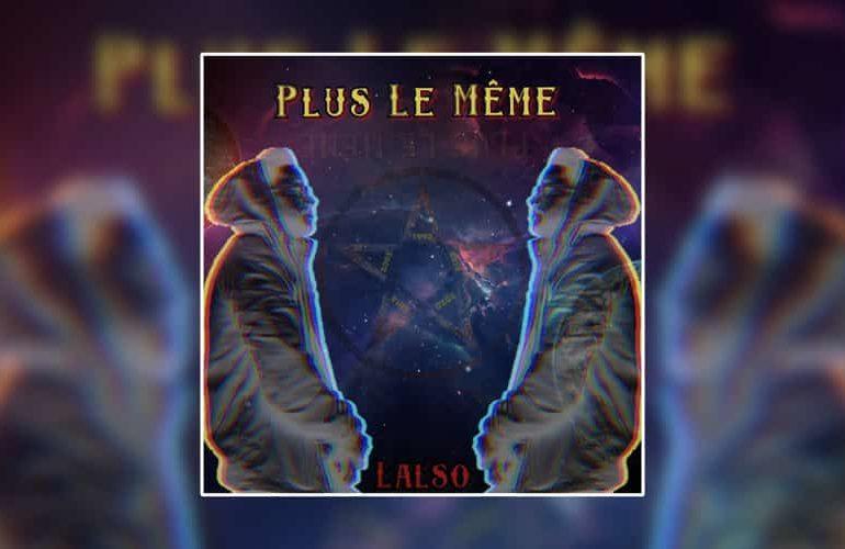 """Lalso dévoile son premier EP et il n'est """"Plus le même"""""""