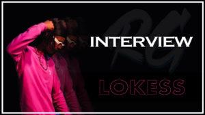 LOKESS   Interview – Son amour pour le Rap, La Ravine Blanche, Etre Différent, la Réunion…