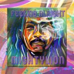 Mighty Lion nous offre une prise de conscience douce avec son projet «Feeling Alright»
